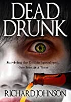 Dead Drunk: Surviving the Zombie Apocalypse... One Beer at a Time