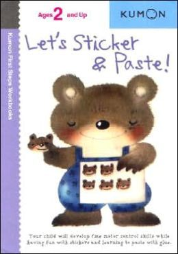Lets Sticker & Paste!  by  Kumon Publishing
