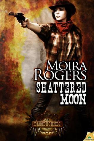 Shattered Moon (Bloodhounds, #3-4)  by  Moira Rogers