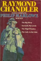 Four Complete Philip Marlowe Novels