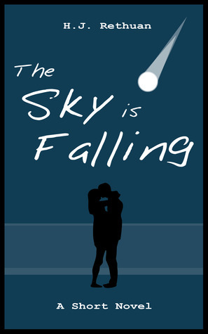The Sky Is Falling H.J. Rethuan