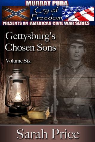 Gettysburgs Chosen Sons (Cry of Freedom, #6) Sarah Price