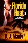Florida Heat 2 (Canadian - American, #2)  by  D.J. Manly