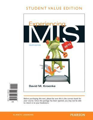 Experiencing MIS: Student Value Edition  by  David M. Kroenke