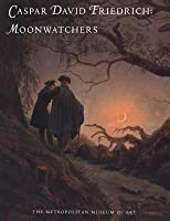 Caspar David Friedrich: Moonwatchers
