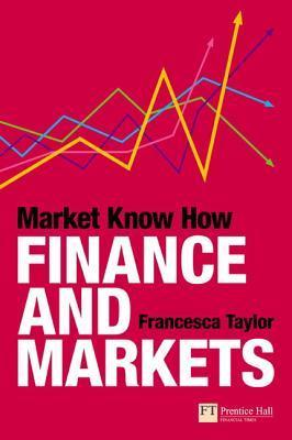 Market Know How: Finance and Markets  by  Francesca Taylor
