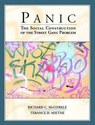 Panic: The Social Construction of the Street Gang Problem  by  Richard C. McCorkle