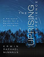 The Uprising Experience: A Personal Guide for a Revolution of the Soul, Promise Keepers Edition