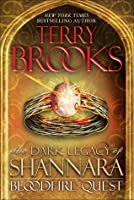 Bloodfire Quest (Dark Legacy of Shannara, #2)