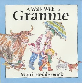 A Walk with Grannie  by  Mairi Hedderwick
