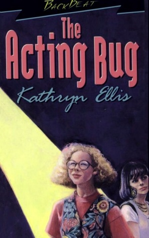 The Acting Bug  by  Kathryn Ellis