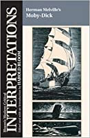 Herman Melville's Moby-Dick (Bloom's Modern Critical Interpretations)