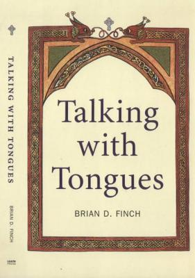 Talking with Tongues  by  Brian D. Finch