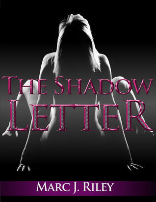 The Shadow Letter  by  Marc J. Riley