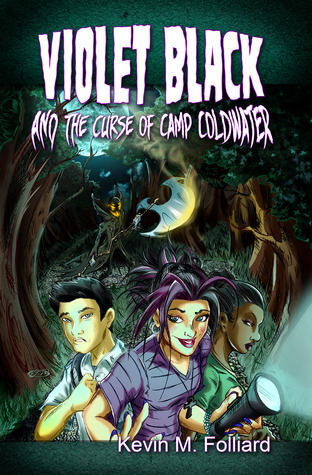 Violet Black & the Curse of Camp Coldwater  by  Kevin M. Folliard