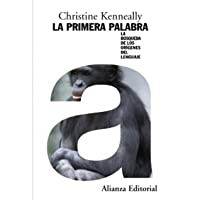 La Primera Palabra/ The First Word: La Busqueda De Los Origenes Del Lenguaje/ In Search For The Root Of The Languages (Spanish Edition)