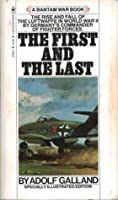 The First And The Last: The Rise And Fall Of The Luftwaffe In World War II