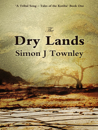 The Dry Lands (Book One)  by  Simon J. Townley