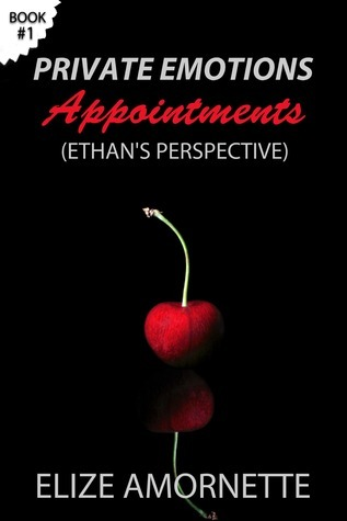 Appointments - Ethans Perspective (Private Emotions, #1)  by  Elize Amornette