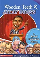 Wooden Teeth & Jelly Beans: A Special Inauguration Edition