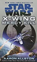 Mercy Kill (Star Wars: X-Wing, #10)