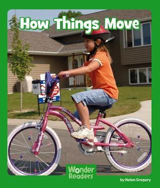 How Things Move  by  Helen Gregory