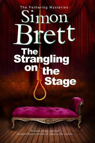 The Strangling on the Stage (Fethering, #15) Simon Brett
