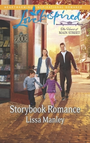 Storybook Romance (The Heart of Main Street, #4) Lissa Manley