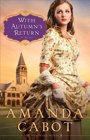 With Autumns Return (Westward Winds, #3)  by  Amanda Cabot