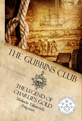 The Gubbins Club: The Legend of Charlies Gold Melinda Falgoust