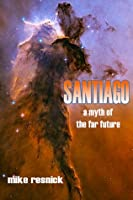 Santiago: A Myth of the Far Future
