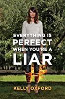 Everything's Perfect When You're a Liar