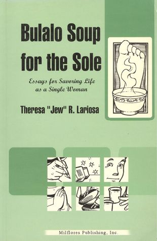 Bulalo Soup for the Sole  by  Theresa Jew R. Lariosa