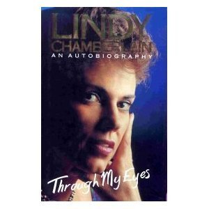 Through My Eyes: Lindy Chamberlain   An Autobiography  by  Lindy Chamberlain-Creighton