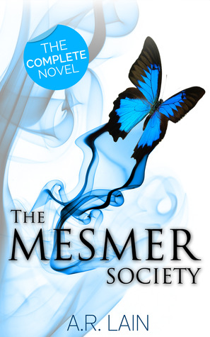 The Mesmer Society  by  A.R. Lain