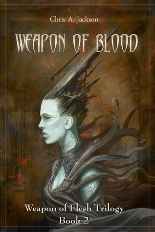 Weapon of Blood (Weapon of Flesh, #2)  by  Chris A. Jackson