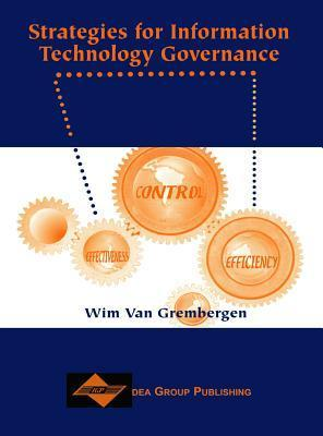 Strategies for Information Technology Governance  by  Wim Van Grembergen