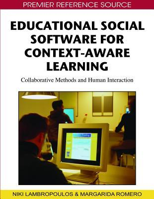 Educational Social Software For Context Aware Learning: Collaborative Methods And Human Interaction Niki Lambropoulos