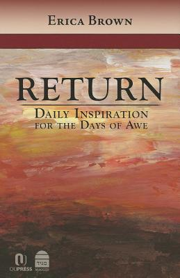 Return: Daily Inspiration for the Days of Awe  by  Erica Brown