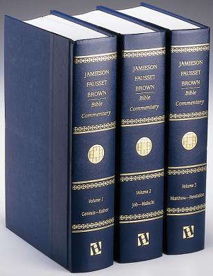 Jamieson-Fausset-Brown Bible Commentary: 3 Volumes  by  Robert Jamieson