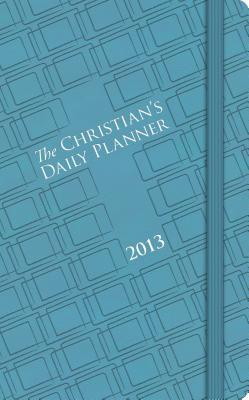 The Christians Daily Planner 2013  by  Anonymous