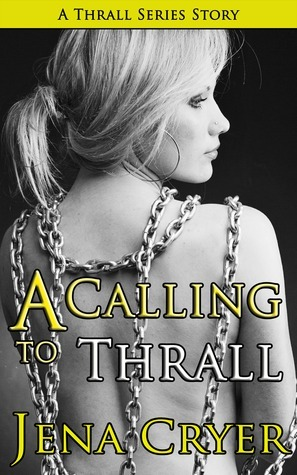 A Calling to Thrall Jena Cryer