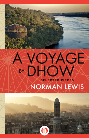 Voyage By Dhow  by  Norman Lewis