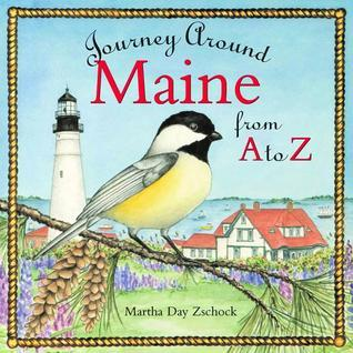 Journey Around Maine from A to Z  by  Martha Day Zschock