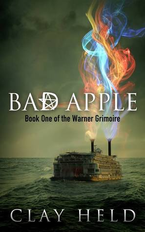 Bad Apple (The Warner Grimoire, #1)  by  Clay Held