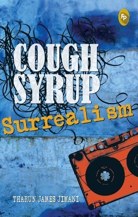 Cough Syrup Surrealism  by  Tharun James Jimani