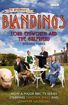 Blandings: Lord Emsworth and the Girlfriend: (Episode 3)  by  P.G. Wodehouse