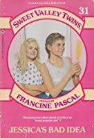 Jessica's Bad Idea (Sweet Valley Twins, #31)