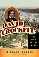 David Crockett: Lion of the West