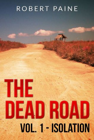 Isolation (The Dead Road, #1) Robert Paine